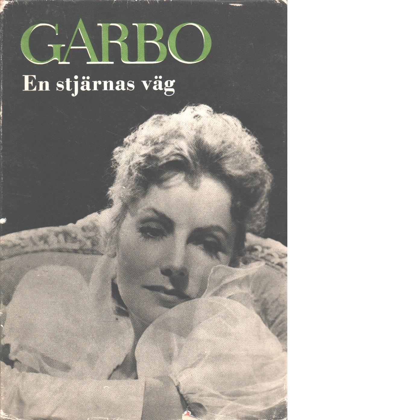 Garbo : en stjärnas väg - Wallin, John