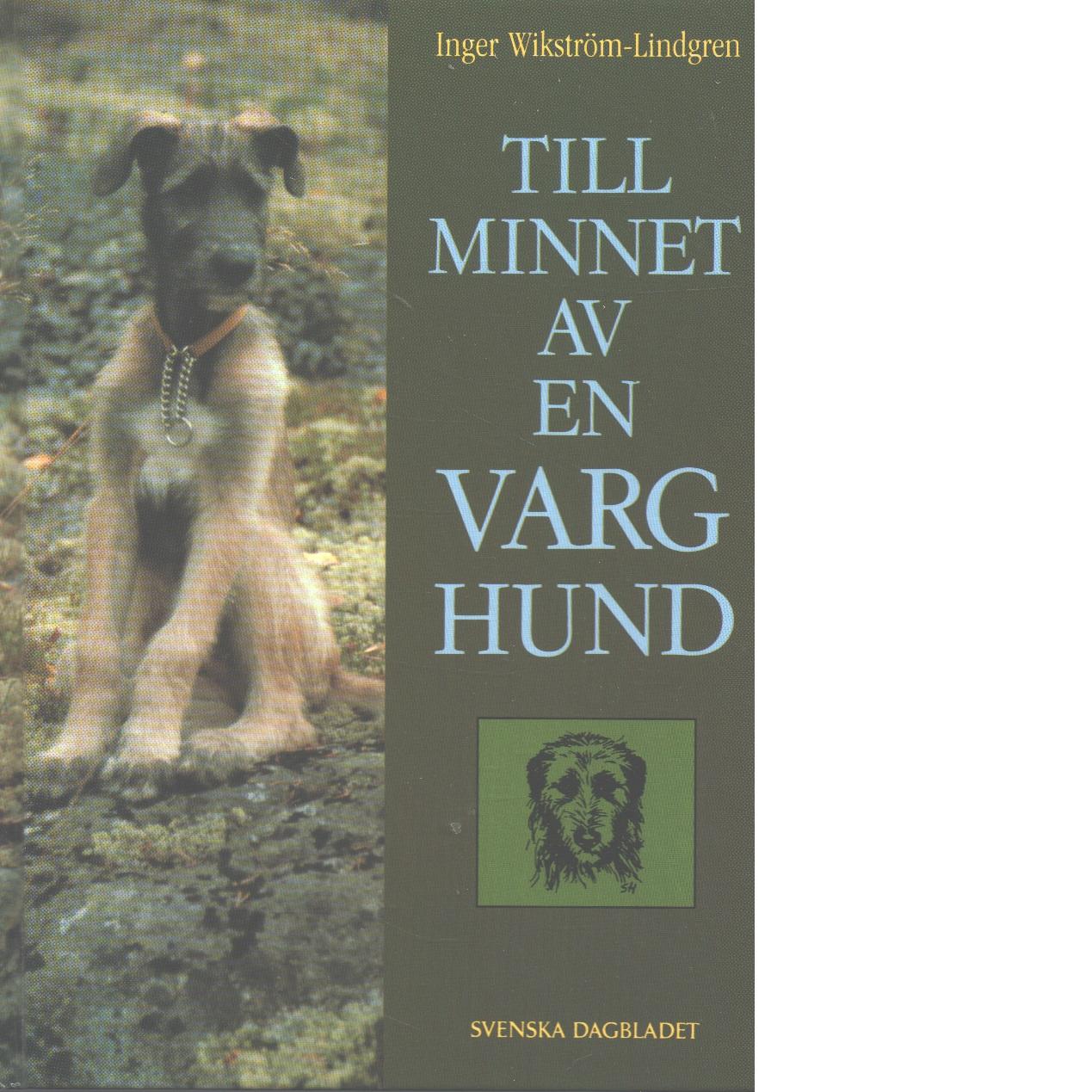 Till minnet av en varghund - Wikström-Lindgren, Inger