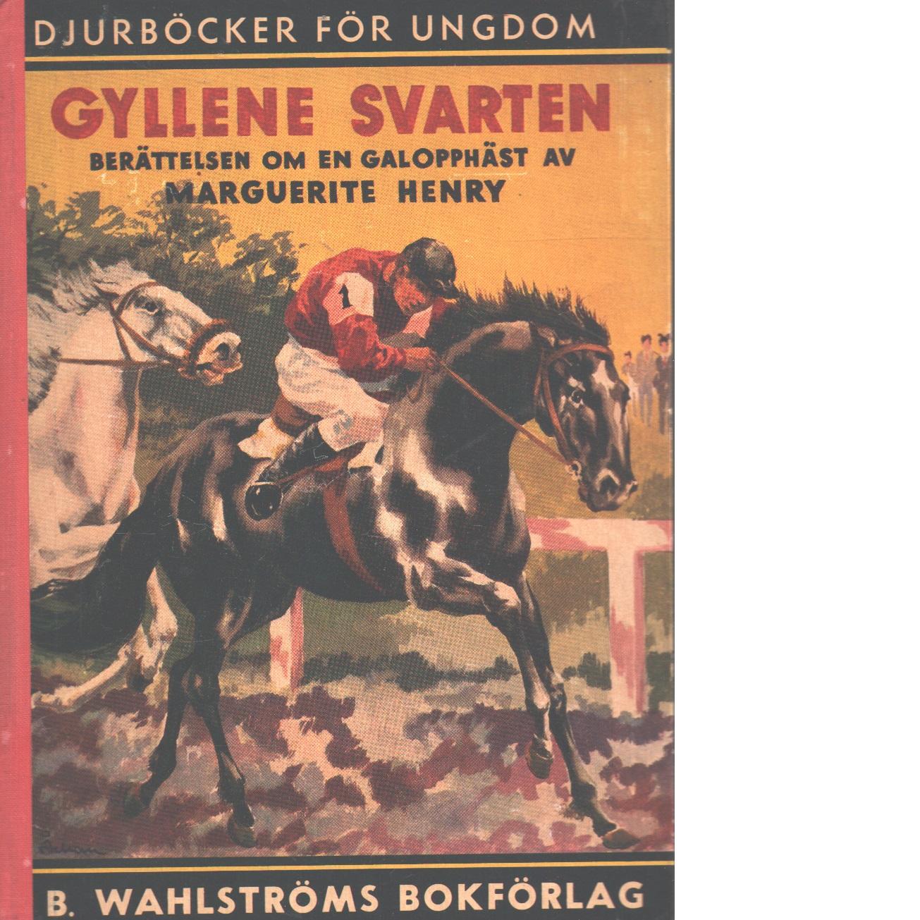 Gyllene svarten, galopphästen - Henry, Marguerite