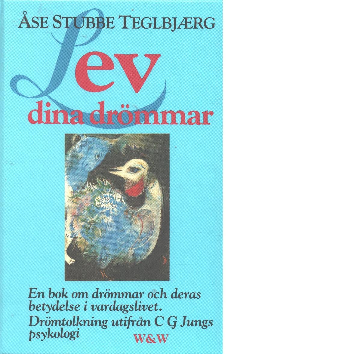 Lev dina drömmar - Teglbjærg, Åse Stubbe