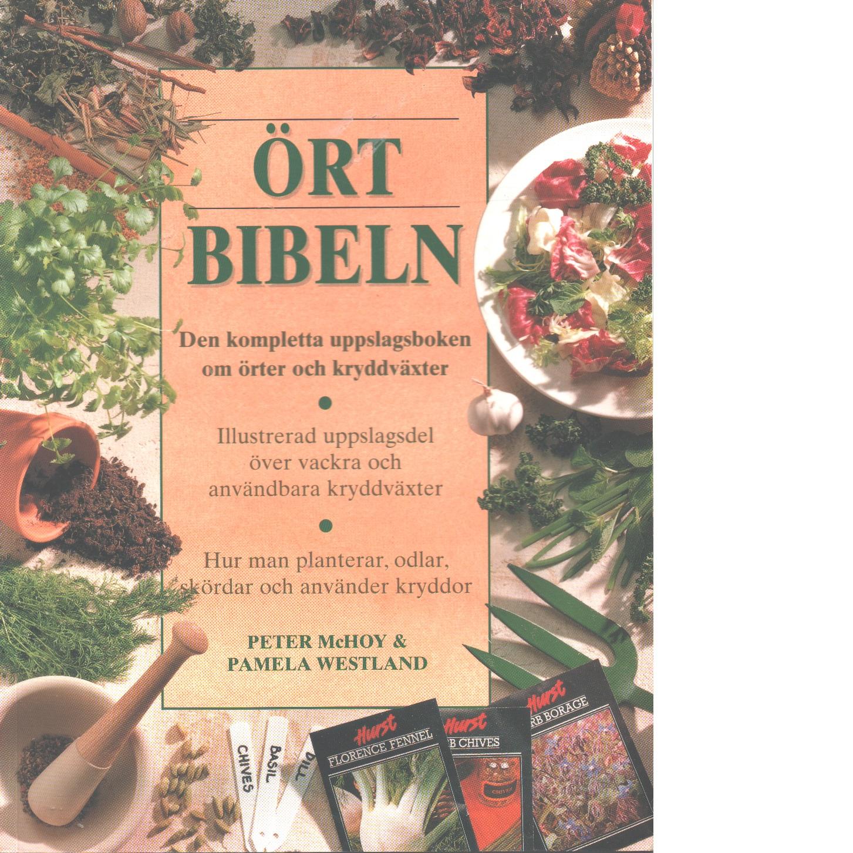 Örtbibeln - den kompletta uppslagsboken om örter och kryddväxter - Mchoy,  Peter Och   Westland, Pamela