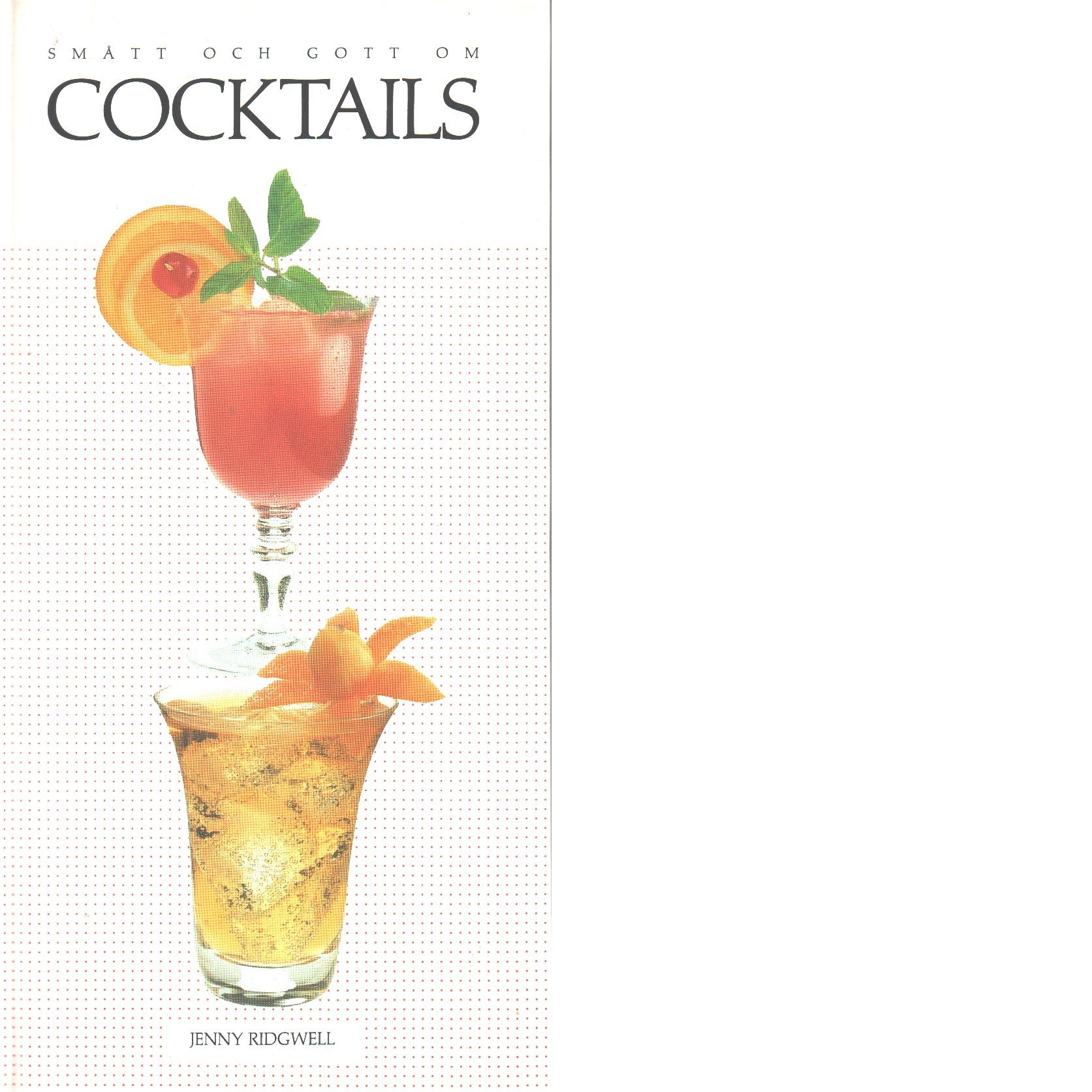 Smått och gott om cocktails - Ridgwell, Jenny