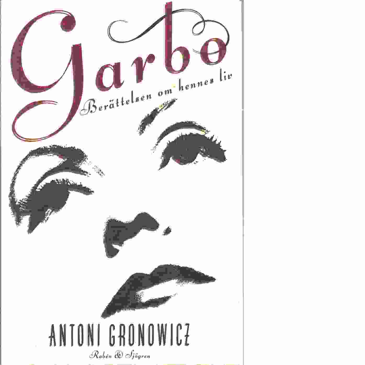 Garbo : berättelsen om hennes liv - Gronowicz, Antoni