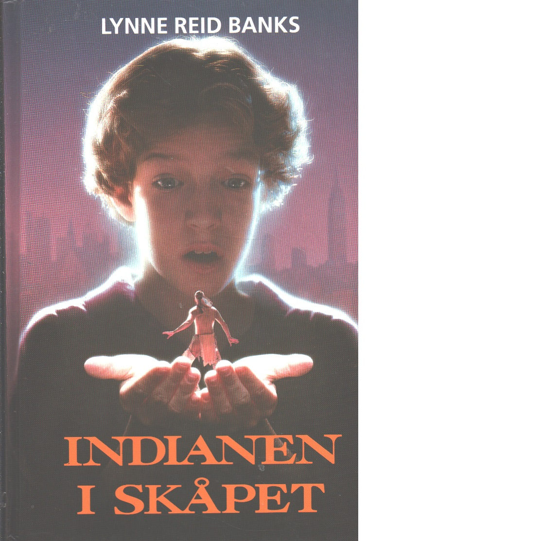 Indianen i skåpet - Banks, Lynne Reid