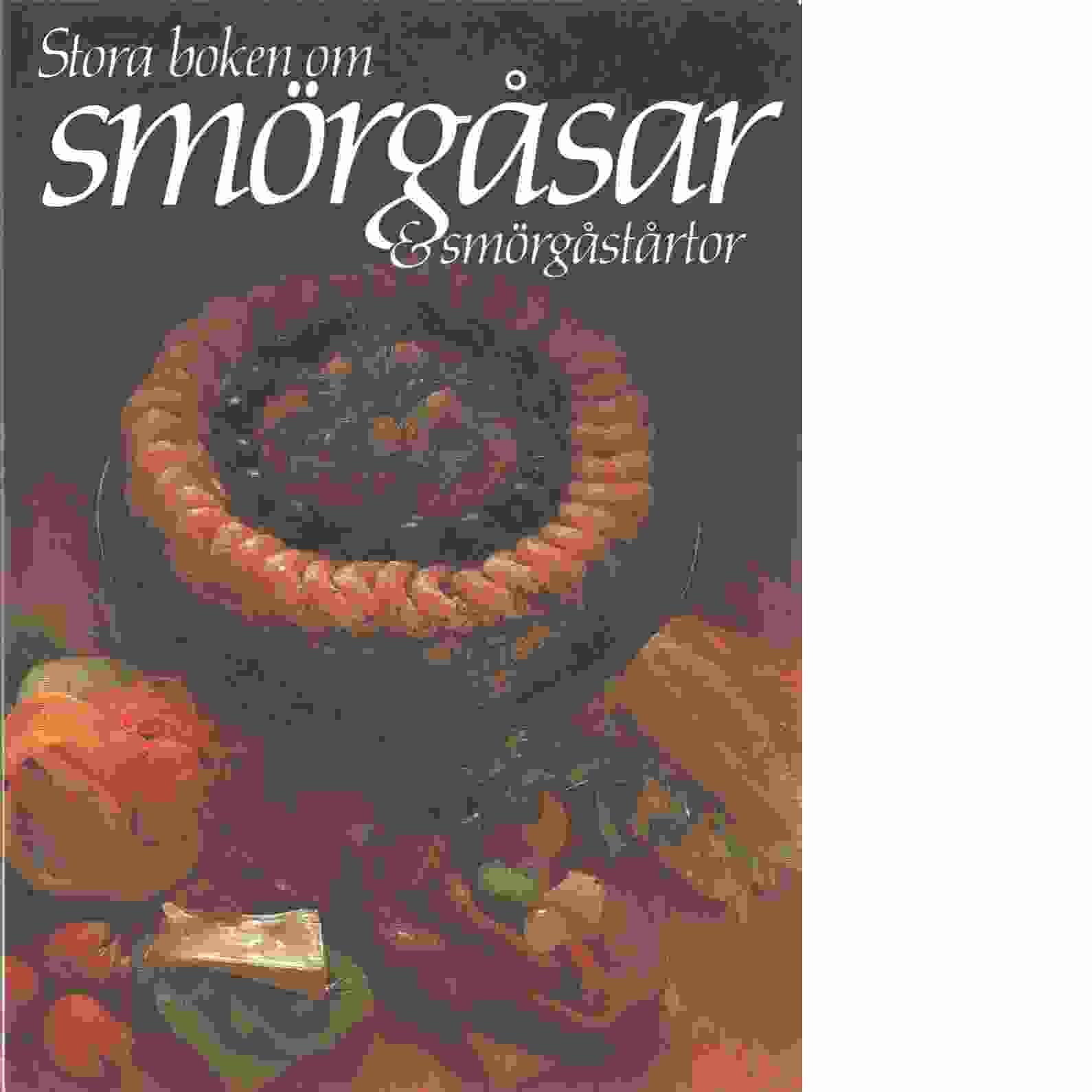 Stora boken om smörgåsar & smörgåstårtor - Red.