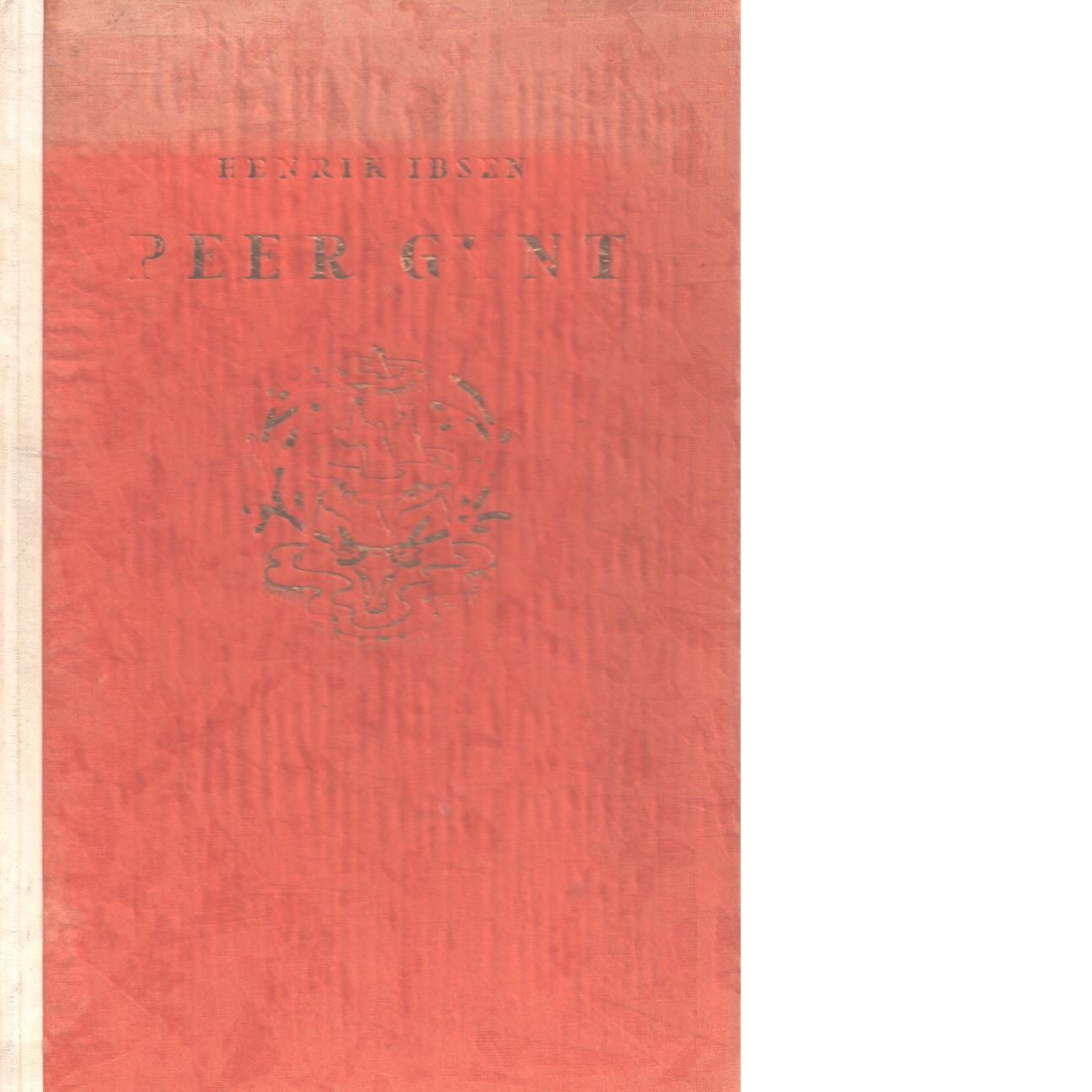 Peer Gynt : dramatisk dikt - Ibsen, Henrik
