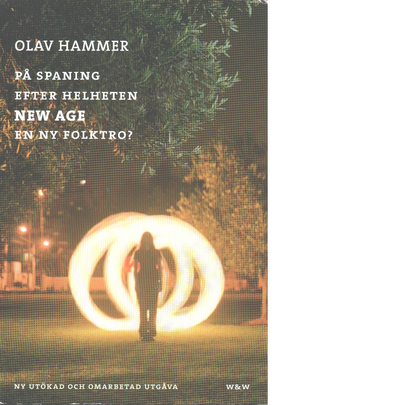På spaning efter helheten : New Age, en ny folktro? - Hammer, Olav