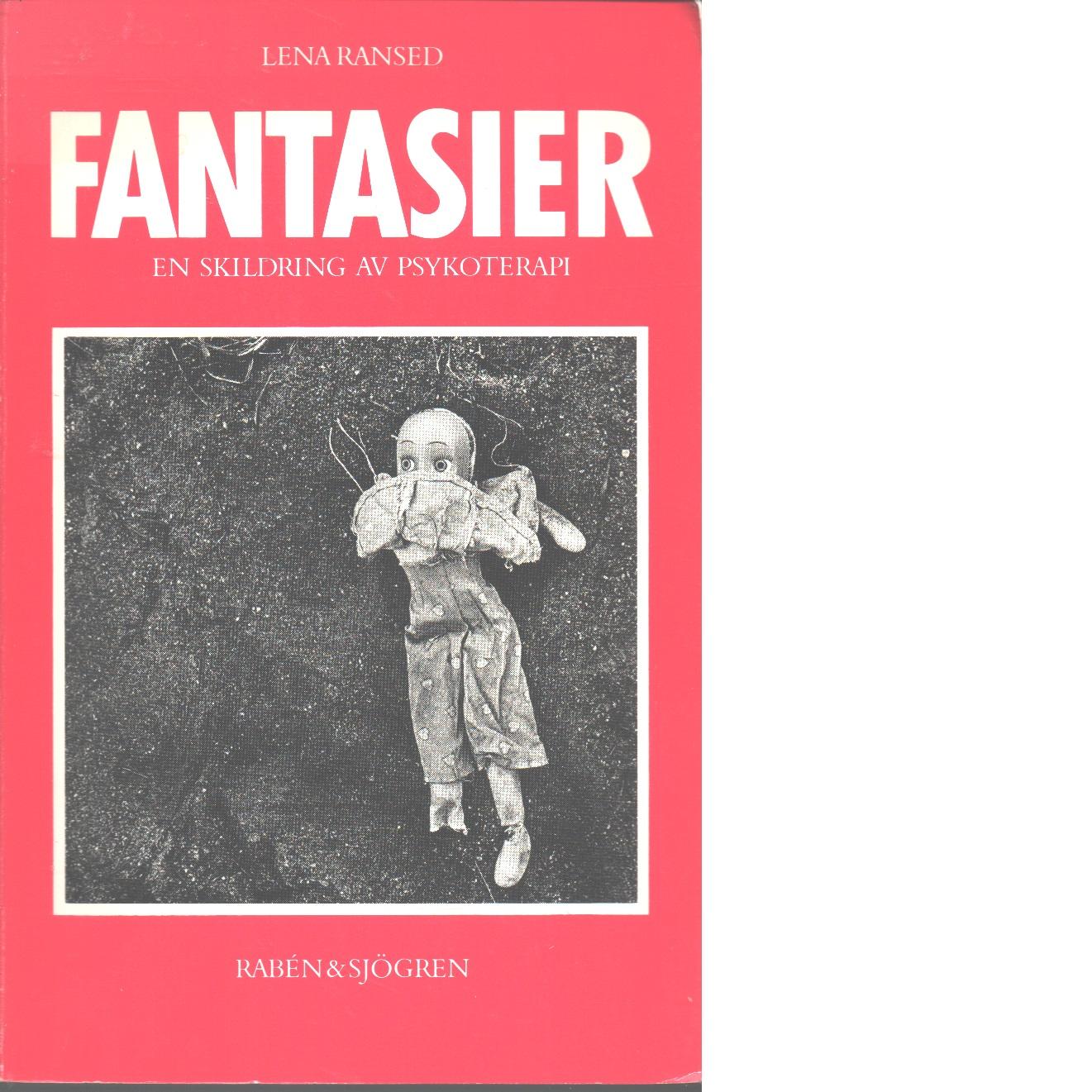Fantasier : en skildring av psykoterapi - Ransed Lena