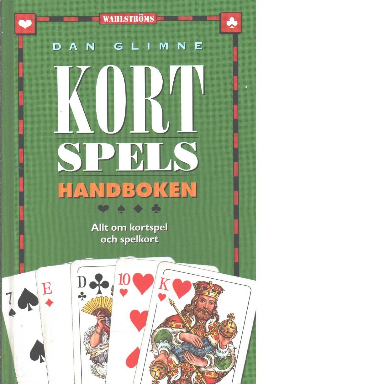 Kortspelshandboken : [allt om kortspel och spelkort] - Glimne, Dan