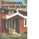 Så renoveras torp och gårdar - Hidemark, Ove , Stavenow-Hidemark, Elisabeth , Söderström, Göran , Unnerbäck, Axel