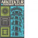 Arkitektur : stilhistoriskt bildlexikon - Koch, Wilfried