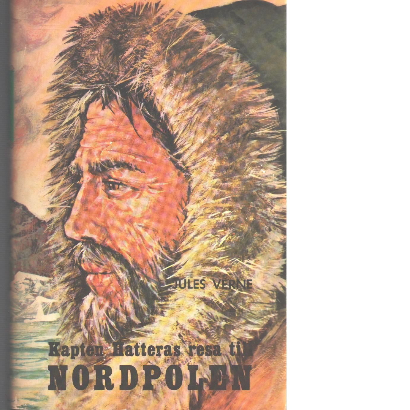 Kapten Hatteras resa till Nordpolen - Verne, Jules