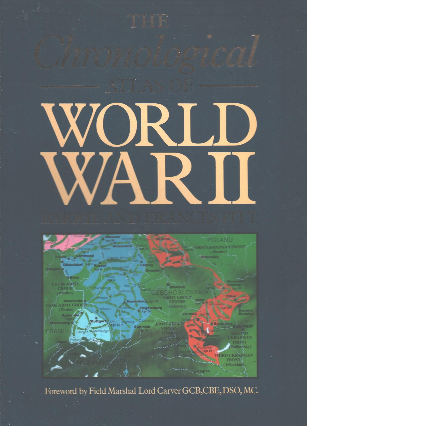 The chronological atlas of world war ii - Pitt, Barrie och Pitt, Frances
