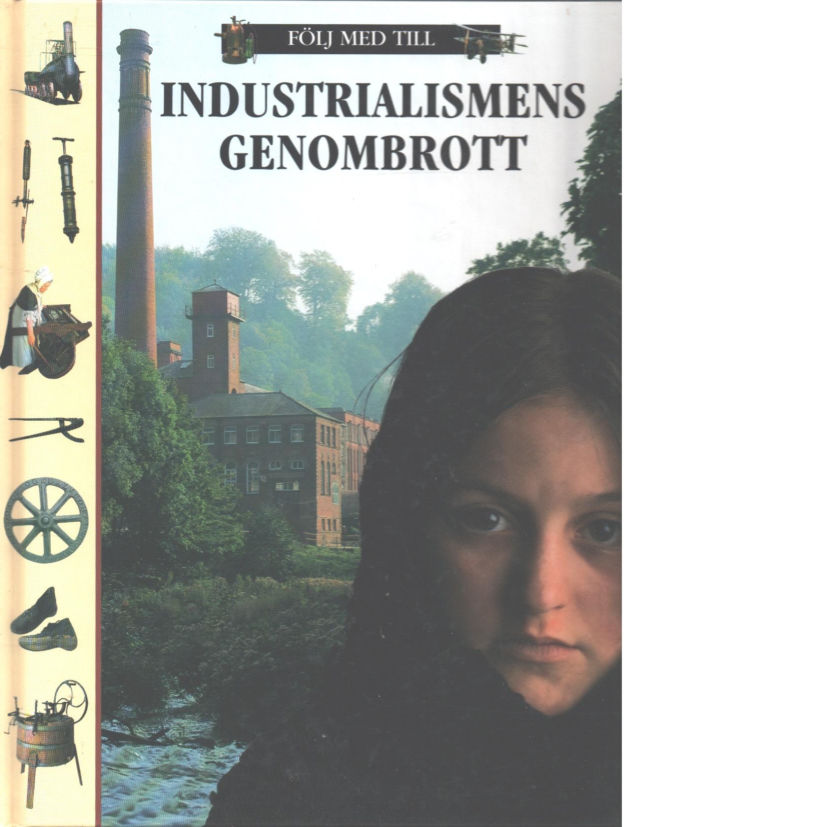 Följ med till industrialismens genombrott - Clare, John D.
