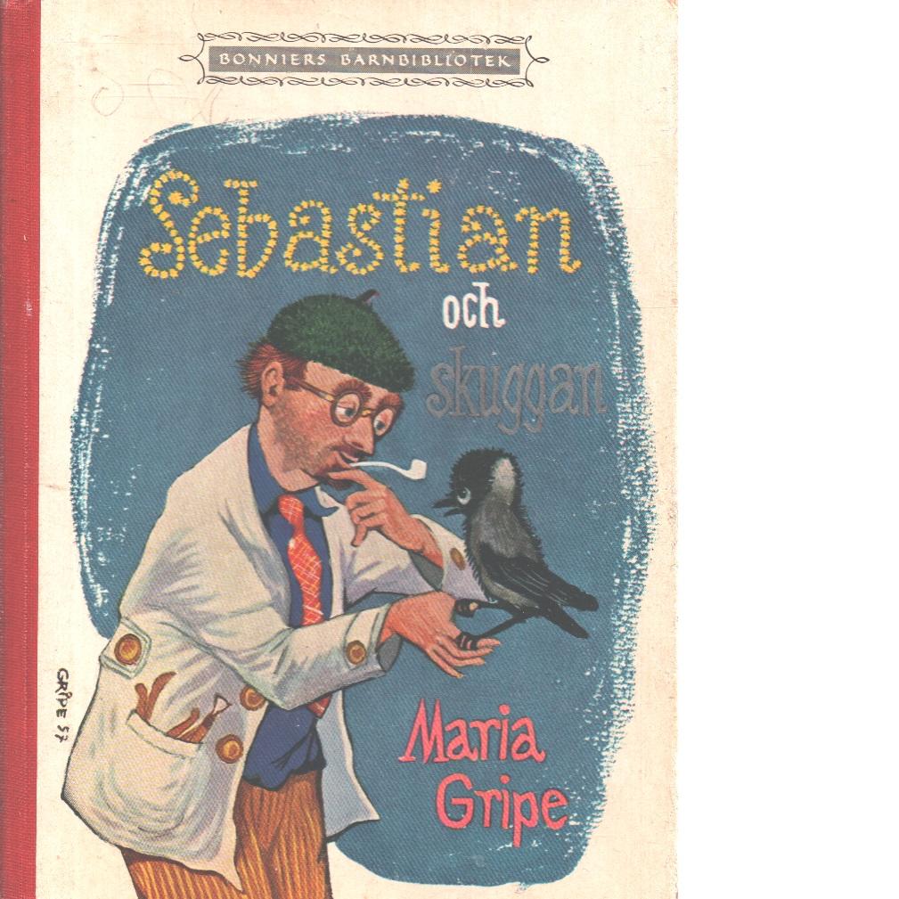 Sebastian och skuggan : tre sagor - Gripe, Maria