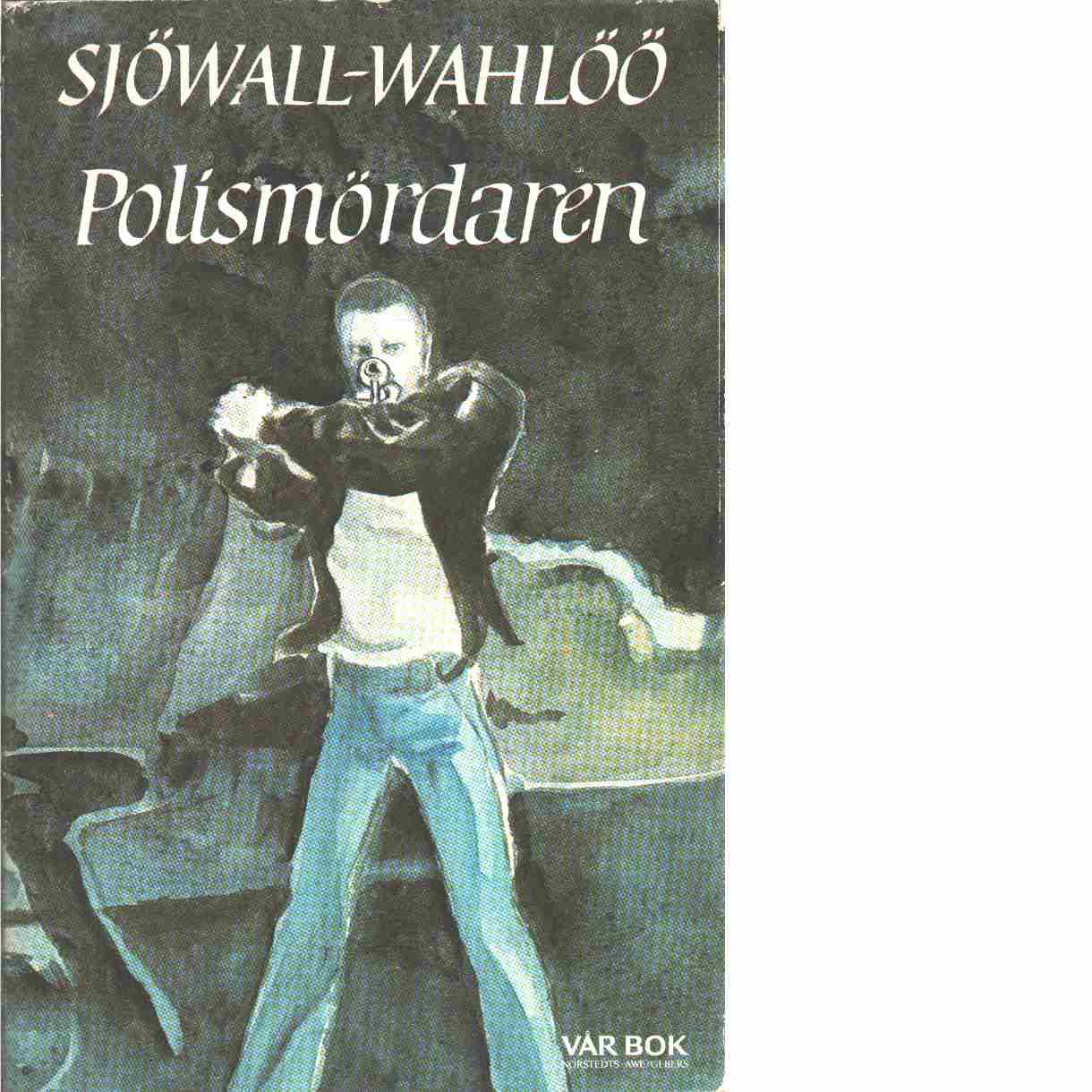 Polismördaren - Sjöwall, Maj och Wahlöö, Per