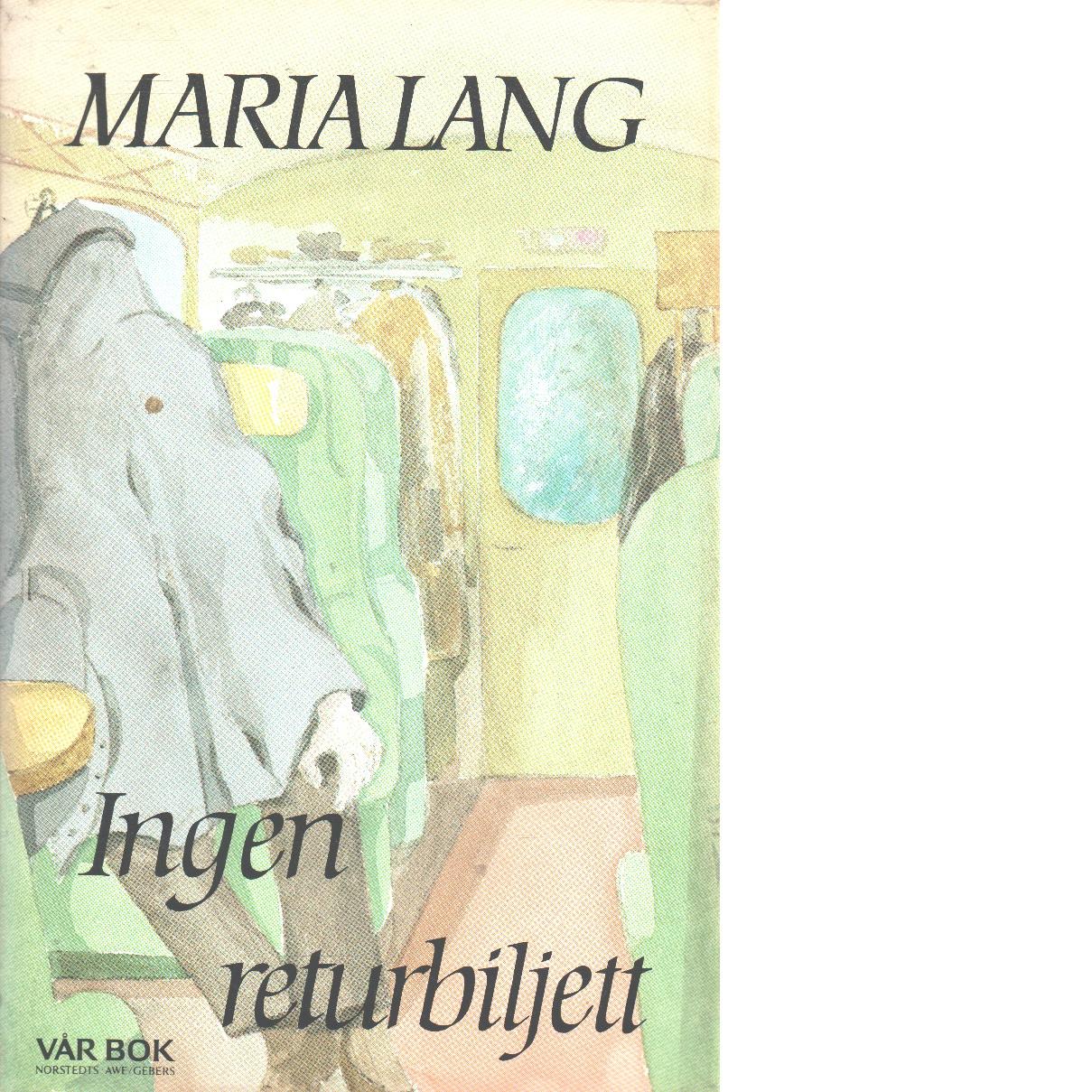 Ingen returbiljett - Lang, Maria