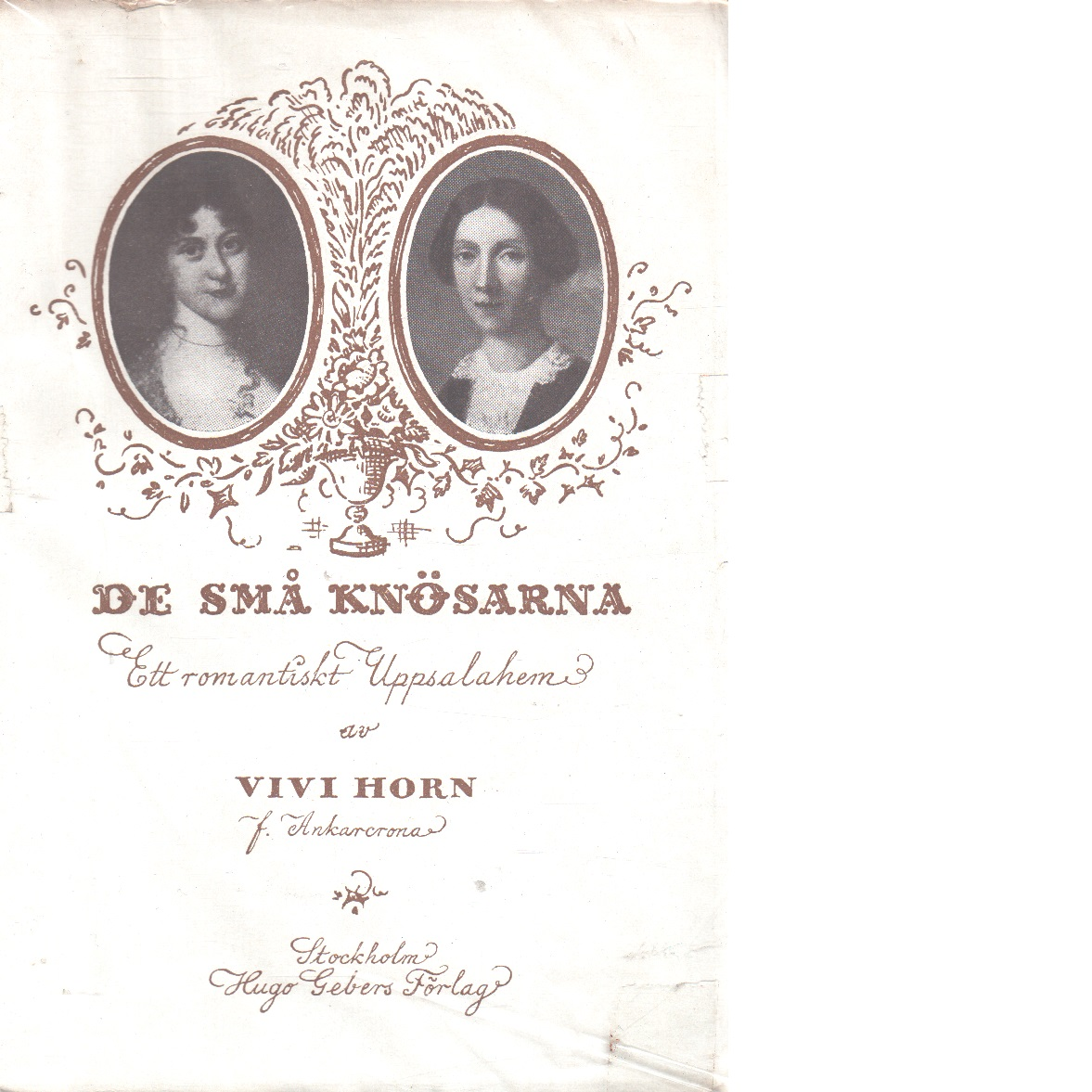 De små knösarna : ett romantiskt uppsalahem - Horn, Vivi