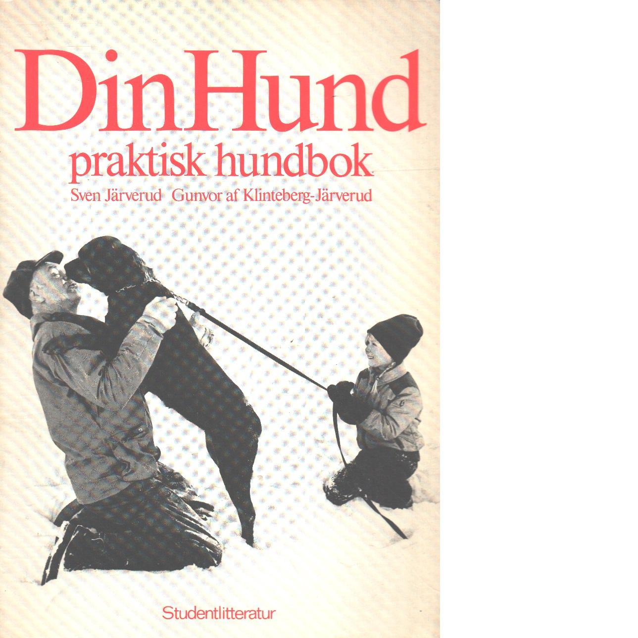 Din hund : [praktisk hundbok] - Järverud, Sven och Klinteberg-Järverud, Gunvor af