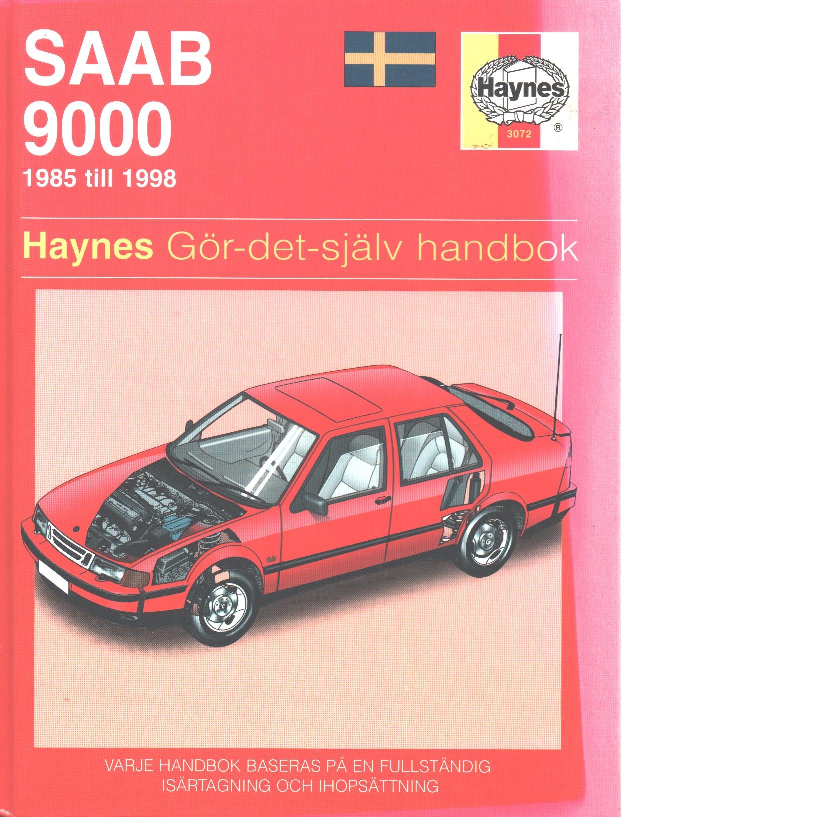 Saab 9000 : [1985 till 1998] : gör-det-själv-handbok - Legg, A. K. och Drayton, Spencer