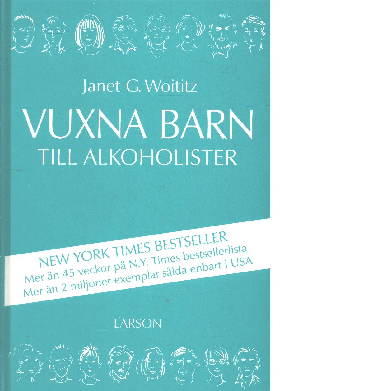 Vuxna barn till alkoholister - Woititz, Janet G.