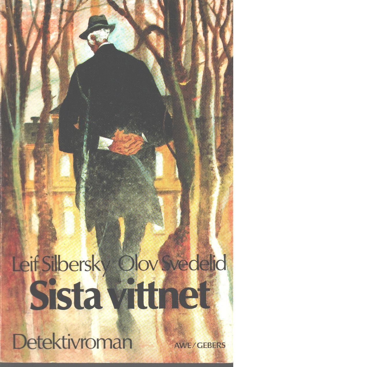 Sista vittnet - Silbersky, Leif och Svedelid, Olov,