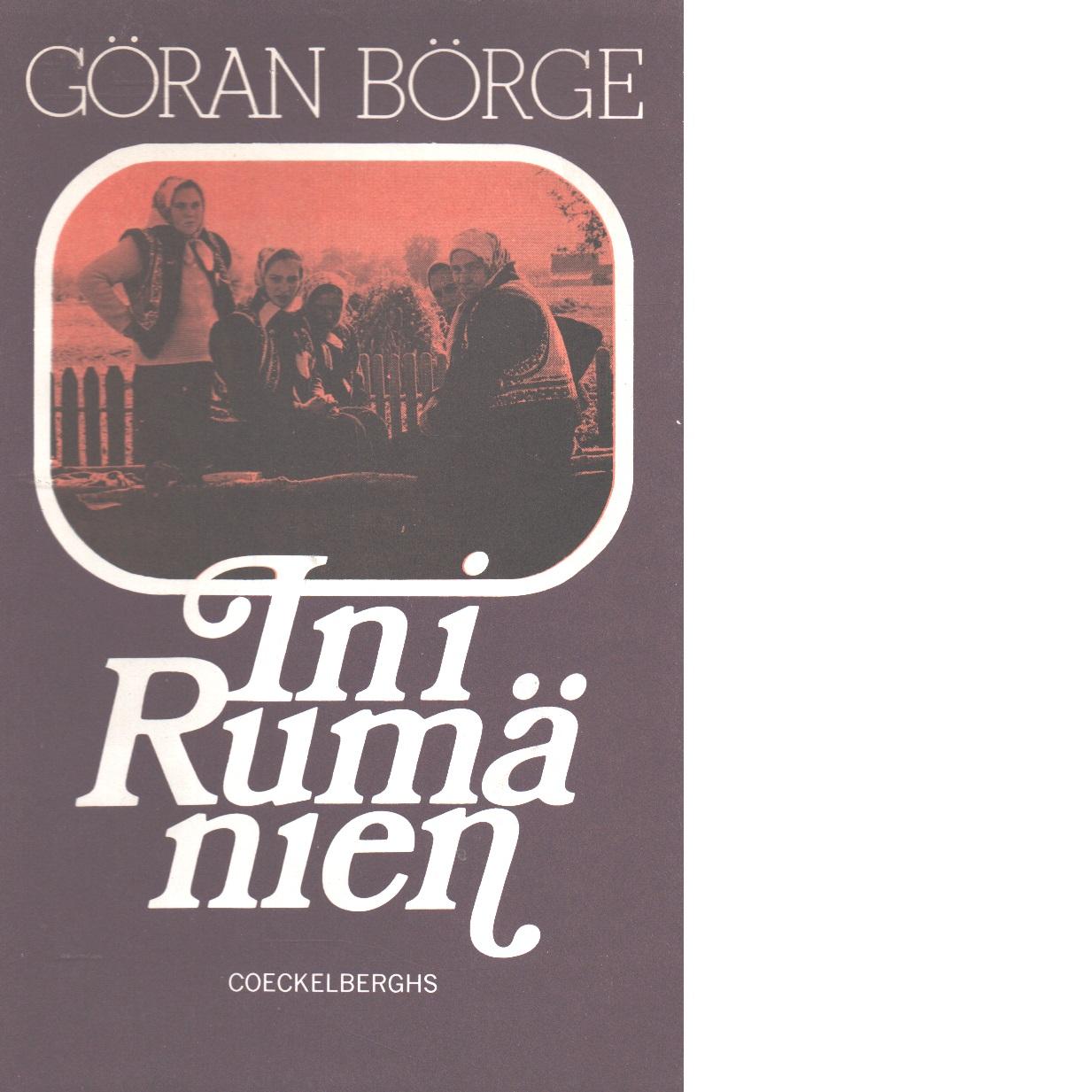In i Rumänien : en annorlunda reseskildring - Börge, Göran