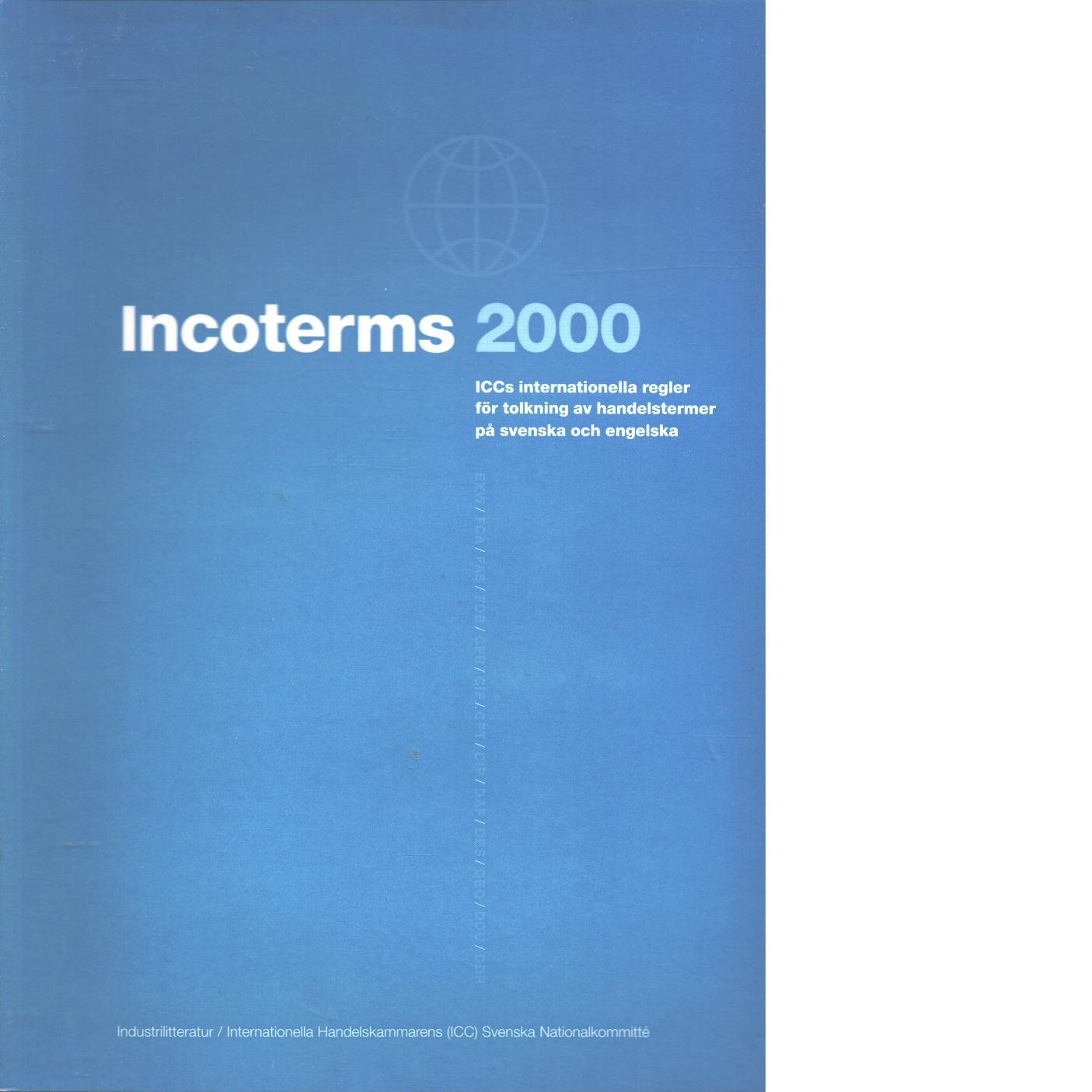 Incoterms 2000 : ICCs internationella regler för tolkning av handelstermer på svenska och engelska - Internationella handelskammaren