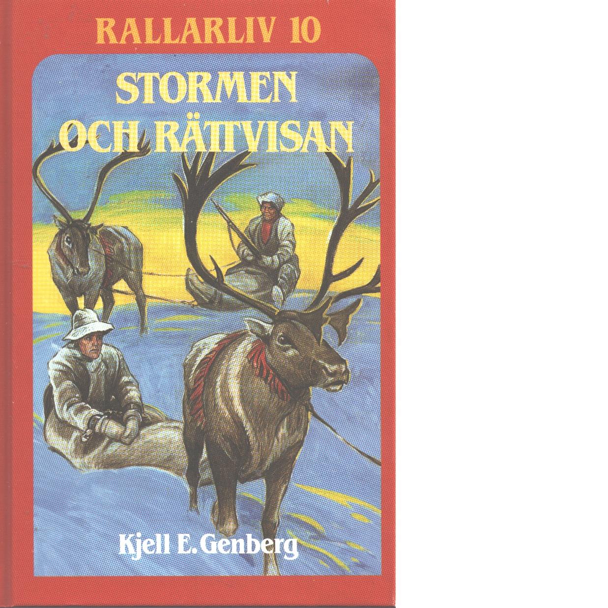Rallarliv 10 : Stormen och rättvisan - Genberg, Kjell E.