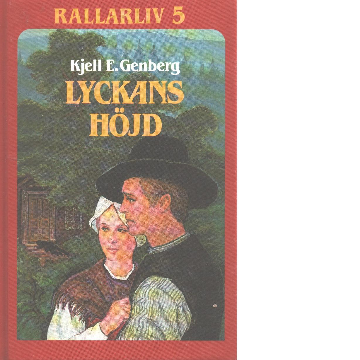 Rallarliv 5 : Lyckans höjd - Genberg, Kjell E.