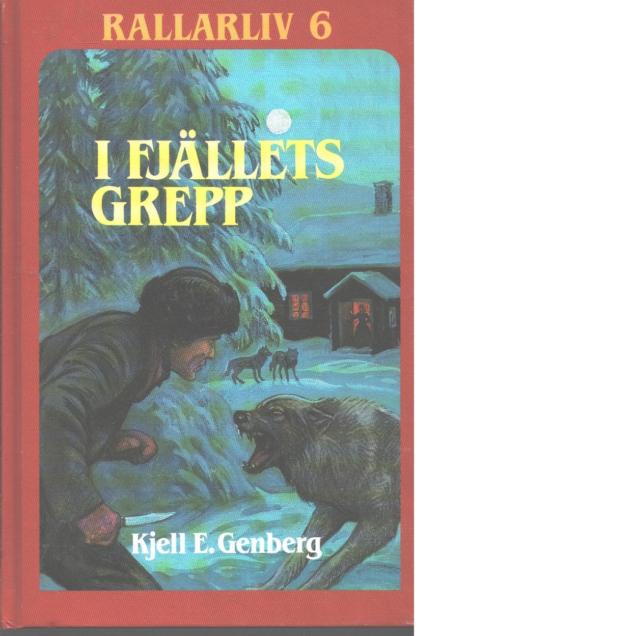 Rallarliv 6 : I fjällets grepp - Genberg, Kjell E.