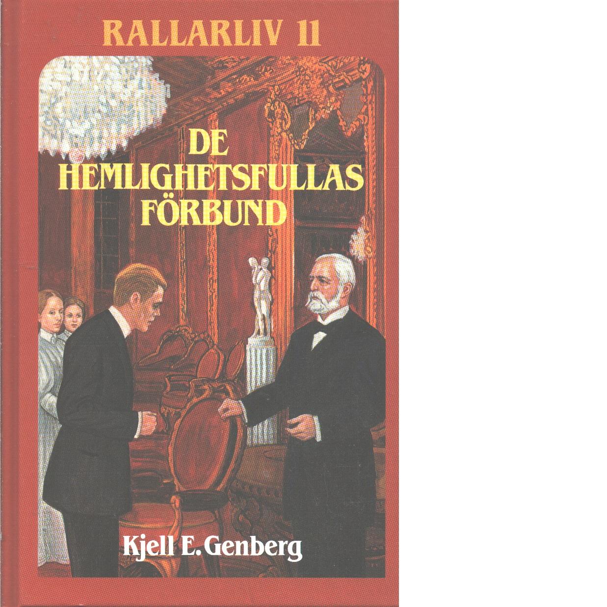 Rallarliv 11 : De hemlighetsfullas förbund - Genberg, Kjell E.