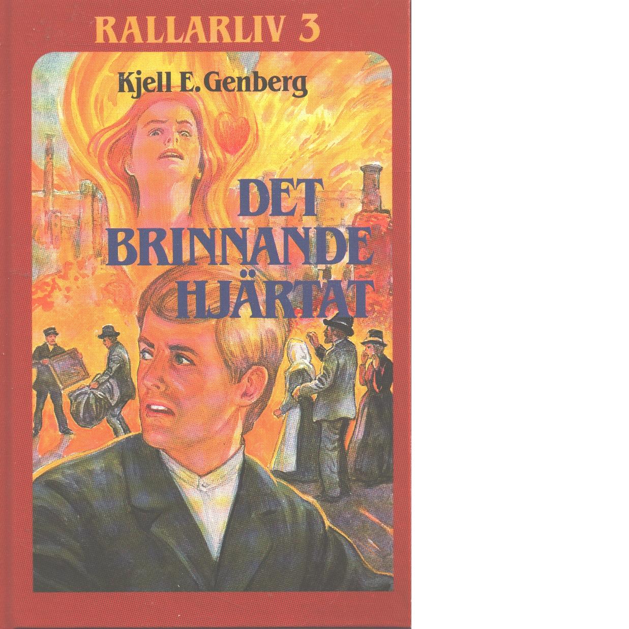 Rallarliv 3 : Det brinnande hjärtat - Genberg, Kjell E.