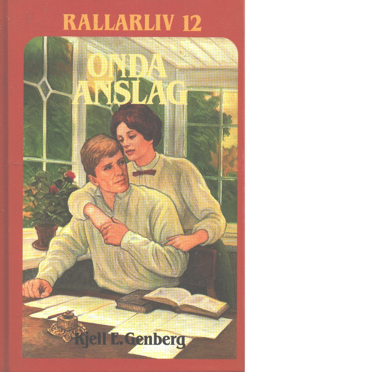 Rallarliv 12 : Onda anslag - Genberg, Kjell E.