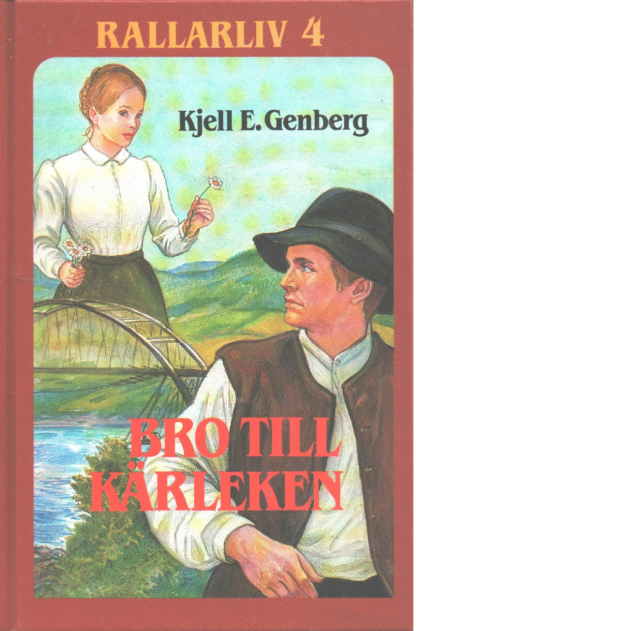 Rallarliv 4 : Bro till kärleken - Genberg, Kjell E.