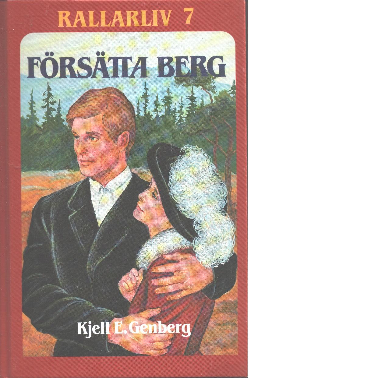 Rallarliv 7 : Försätta berg - Genberg, Kjell E.