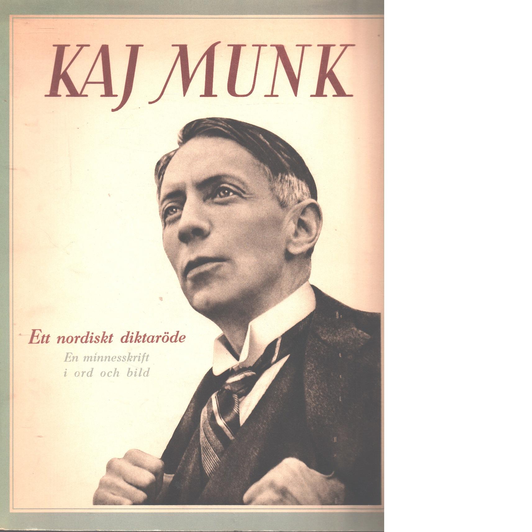 Kaj Munk : en minnesskrift i ord och bild - Nøjgaard, Niels