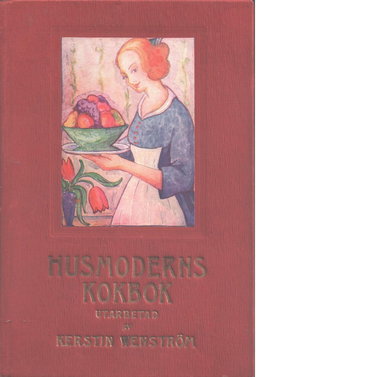 Husmoderns kokbok : det borgerliga hemmets kokbok - Wenström, Kerstin