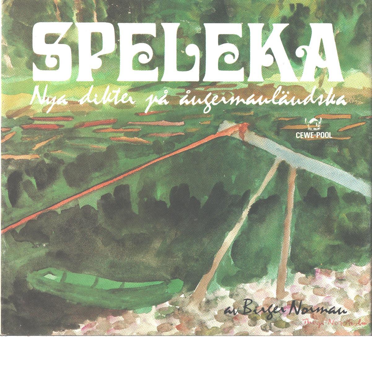 Speleka : nya dikter på ångermanländska - Norman, Birger