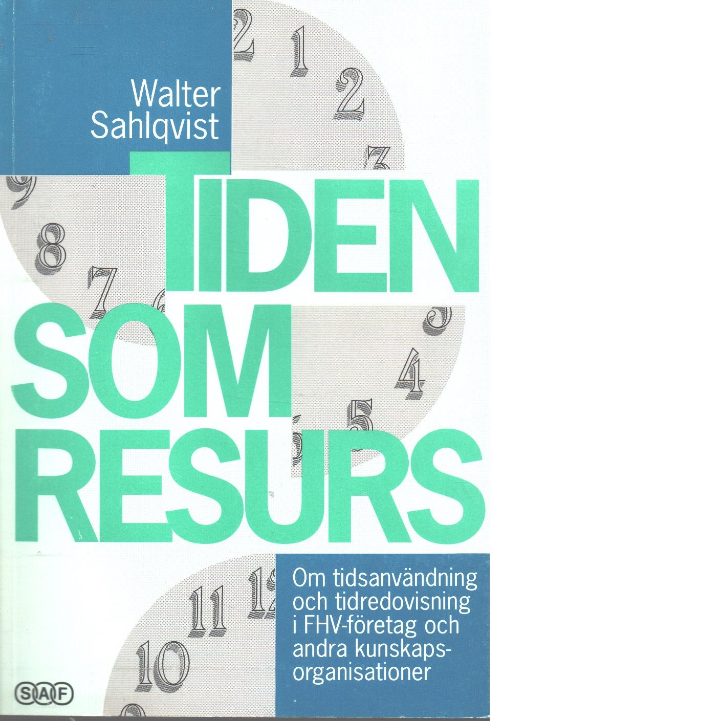 Tiden som resurs - Sahlqvist, Walter