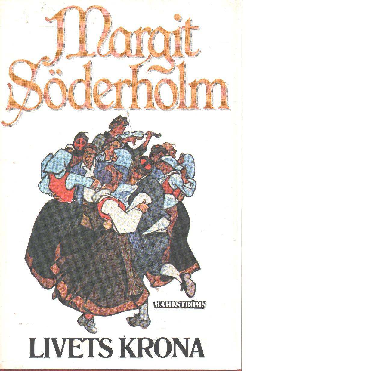 Livets krona - Söderholm, Margit