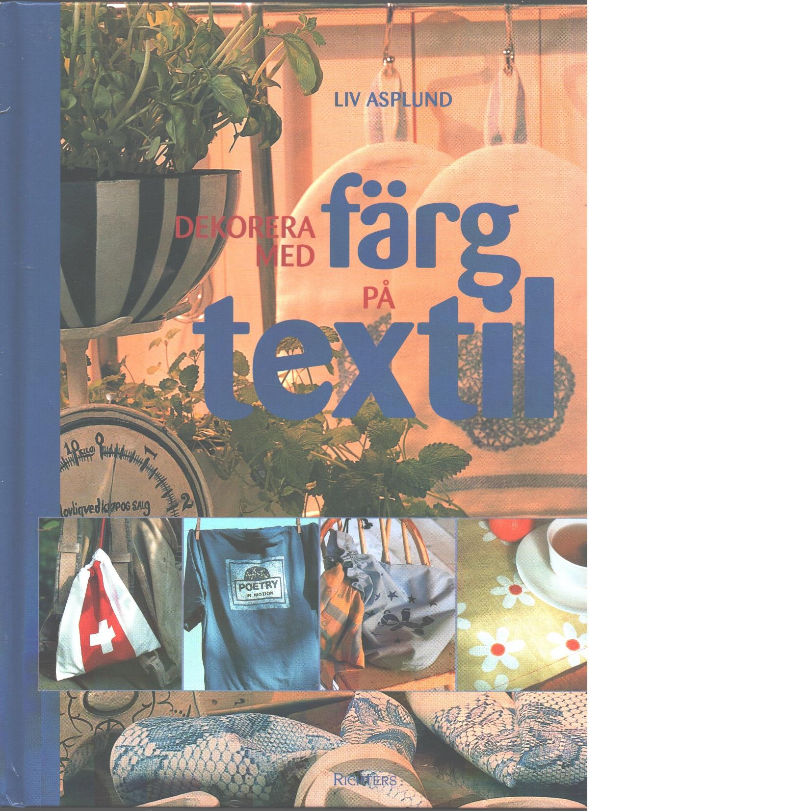 Dekorera med färg på textil - Asplund, Liv