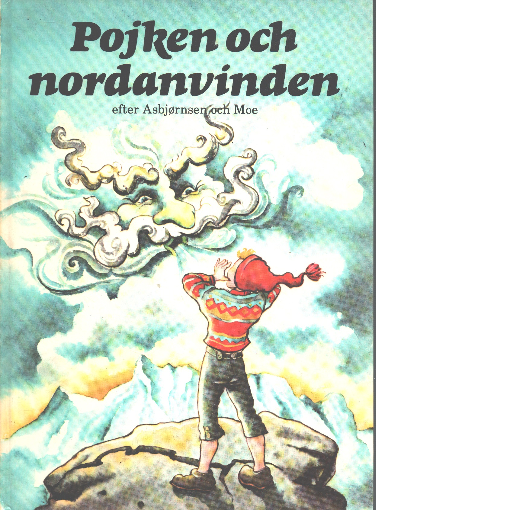 Pojken och nordanvinden - Asbjørnsen, Peter Christen, och Moe, Jørgen