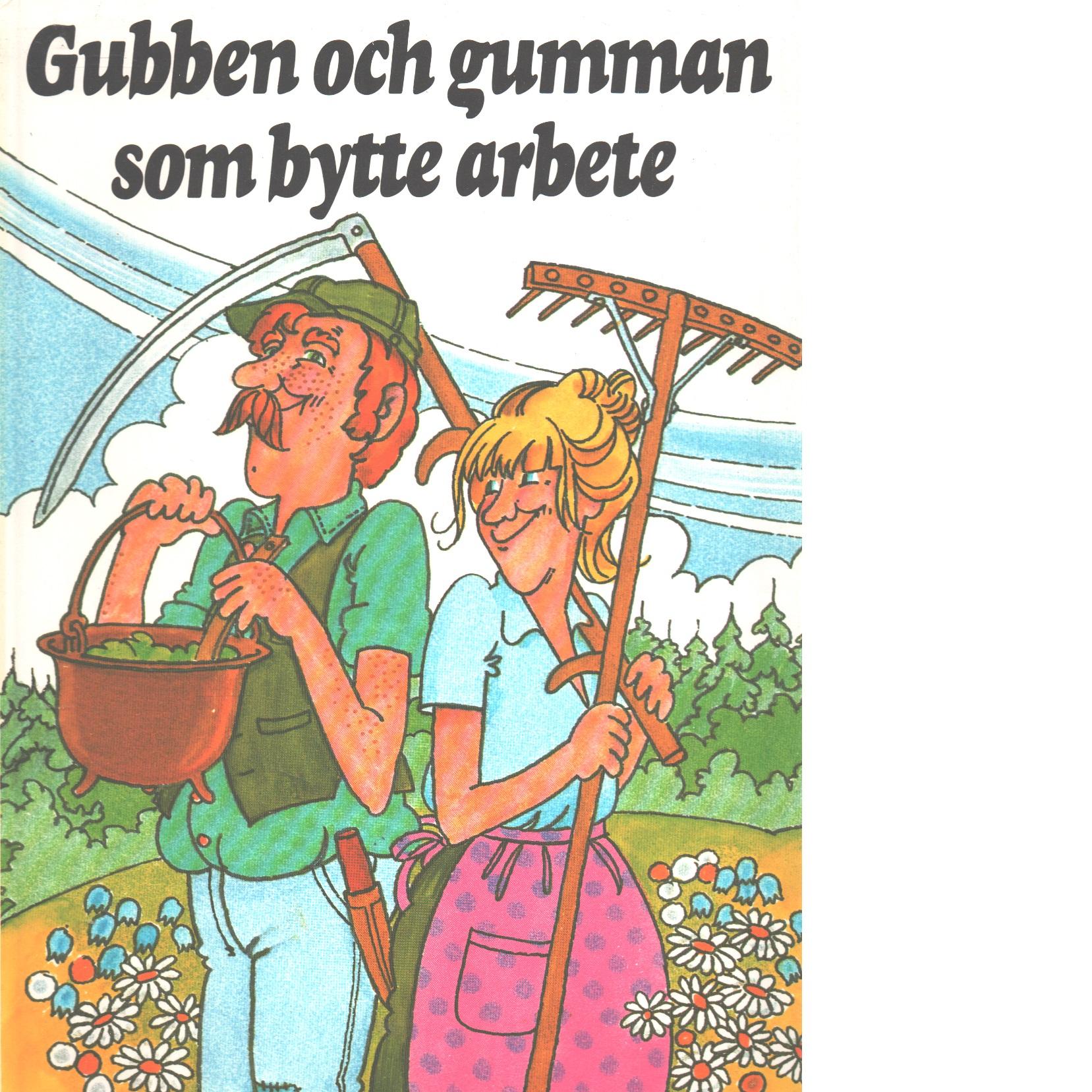 Gubben och gumman som bytte arbete : svensk folksaga - Red.