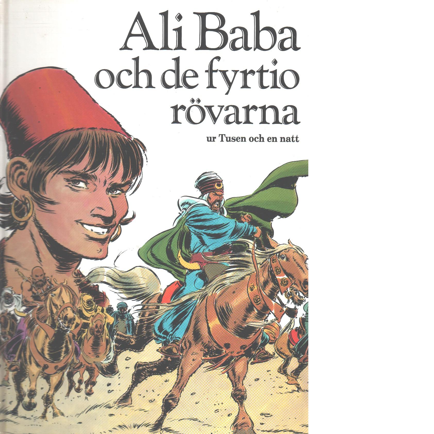 Ali Baba och de fyrtio rövarna : ur Tusen och en natt - Red.