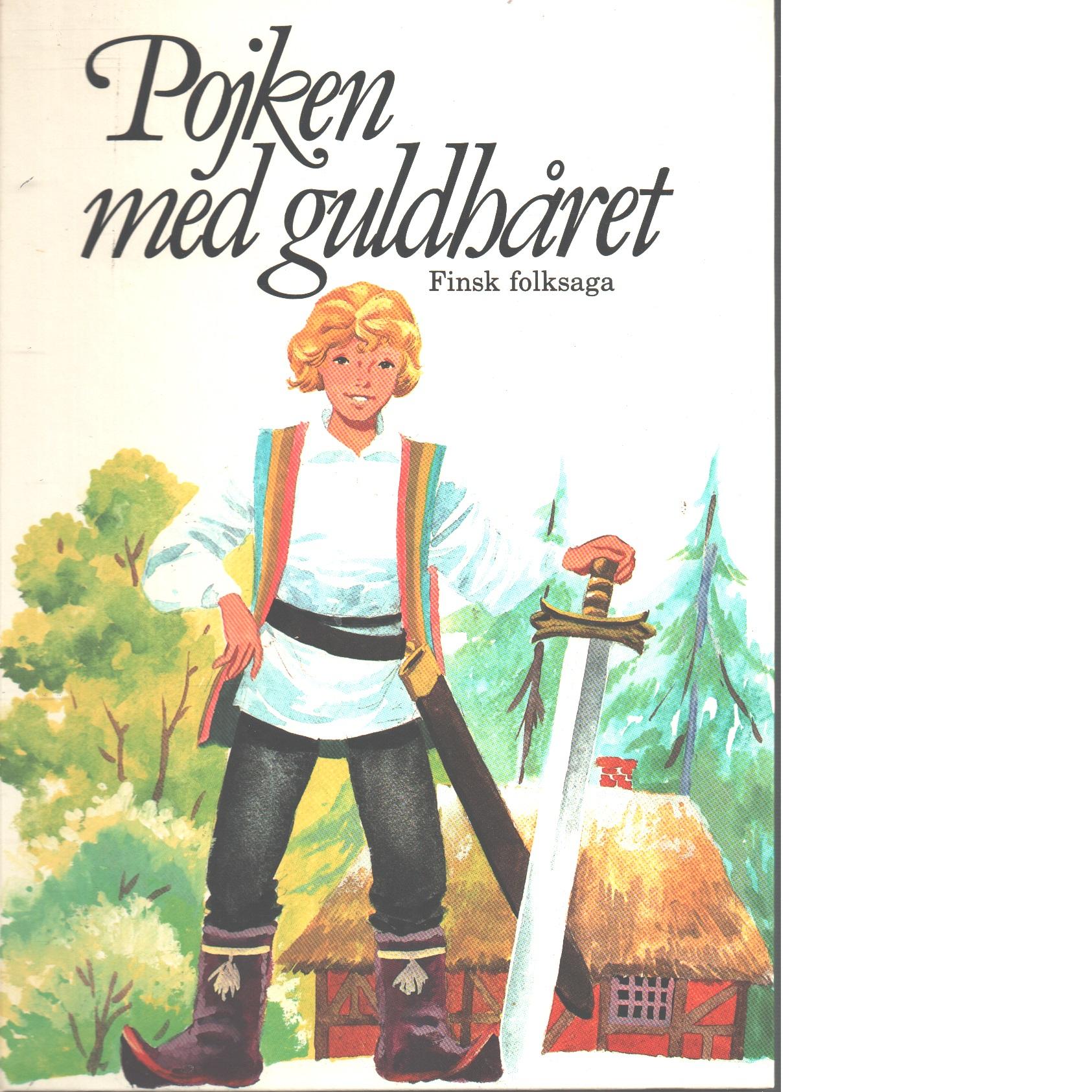 Pojken med guldhåret : finsk folksaga - Red.