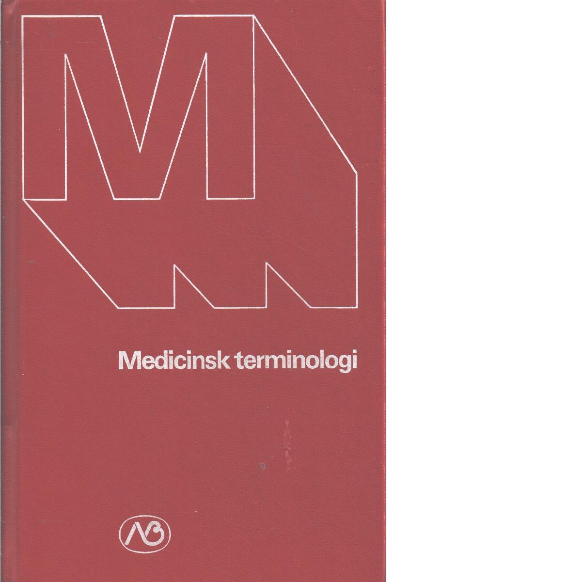 Medicinsk terminologi : lexikon A-Ö - Lindskog, Bengt I. och  Zetterberg, Bengt L.,
