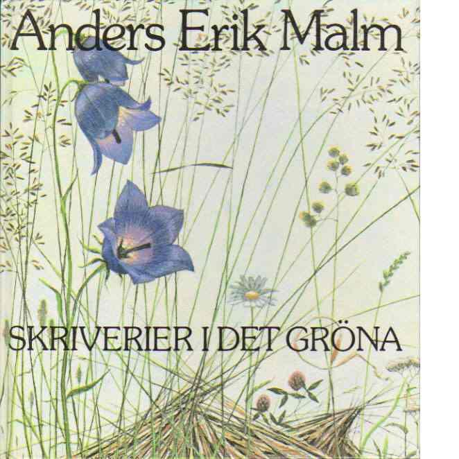Skriverier i det gröna - Malm, Anders Erik