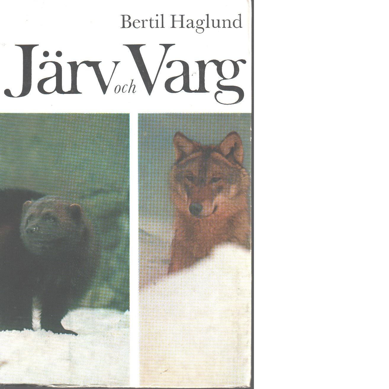 Järv och varg - Haglund, Bertil,
