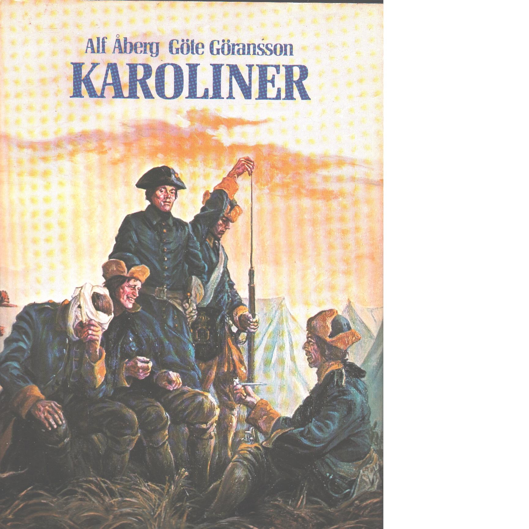 Karoliner - Åberg, Alf Och Göransson, Göte